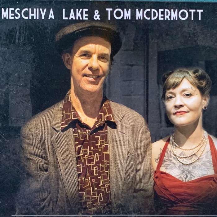 Tom McDermott & Meschiya Lake